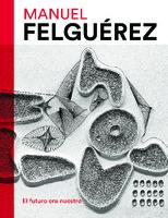 ManuelFelguerez_ElFuturoEraNuestro.pdf
